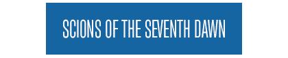 Scions of the Seventh Dawn