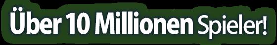 Über 10 Millionen Spieler!
