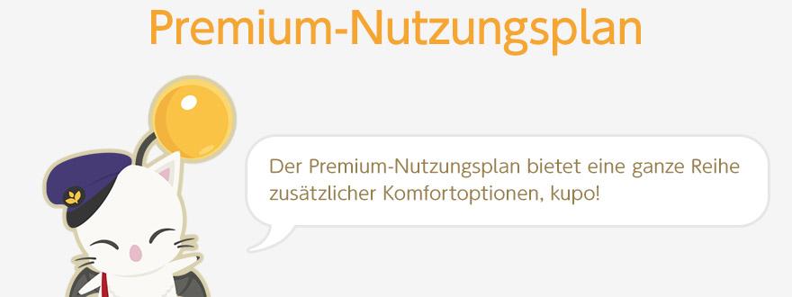 Premium-Nutzungsplan Der Premium-Nutzungsplan bietet eine ganze Reihe zusätzlicher Komfortoptionen, kupo!