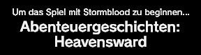 Um das Spiel mit Heavensward zu beginnen ... Abenteuergeschichten: Heavensward