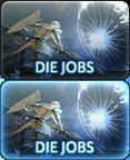 DIE JOBS