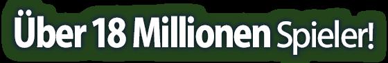 Über 18 Millionen Spieler!
