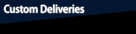 Custom Deliveries