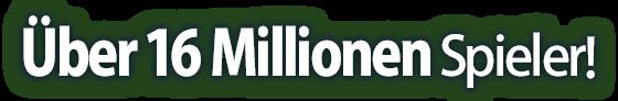 Über 16 Millionen Spieler!