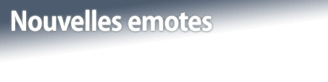 Nouvelles emotes
