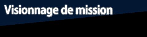 Visionnage de mission