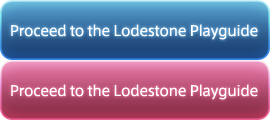 Proceed to the Lodestone Playguide