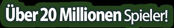 Über 20 Millionen Spieler!