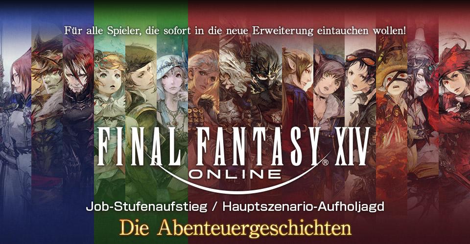 Für alle Spieler, die sofort in die neue Erweiterung eintauchen wollen!FINAL FANTASY XIV<br />Job-Stufenaufstieg / Hauptszenario-AufholjagdDie Abenteuergeschichten