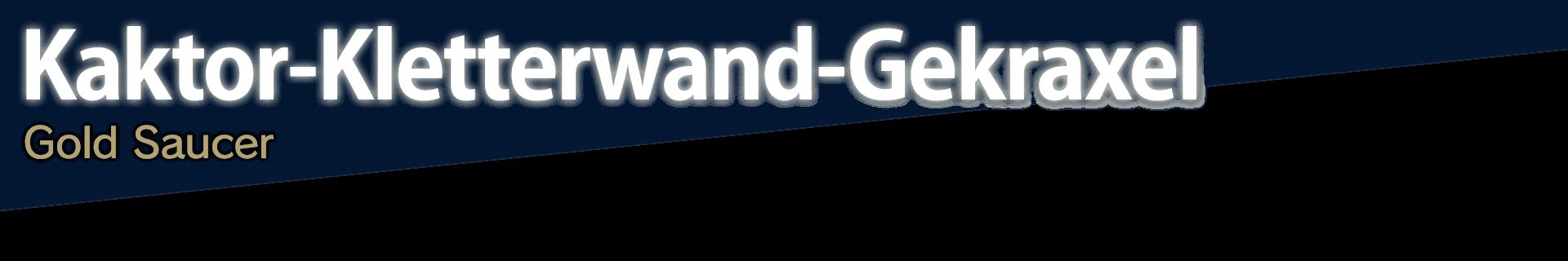 Kaktor-Kletterwand-Gekraxel Gold Saucer