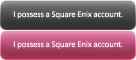 I possess a Square Enix account.