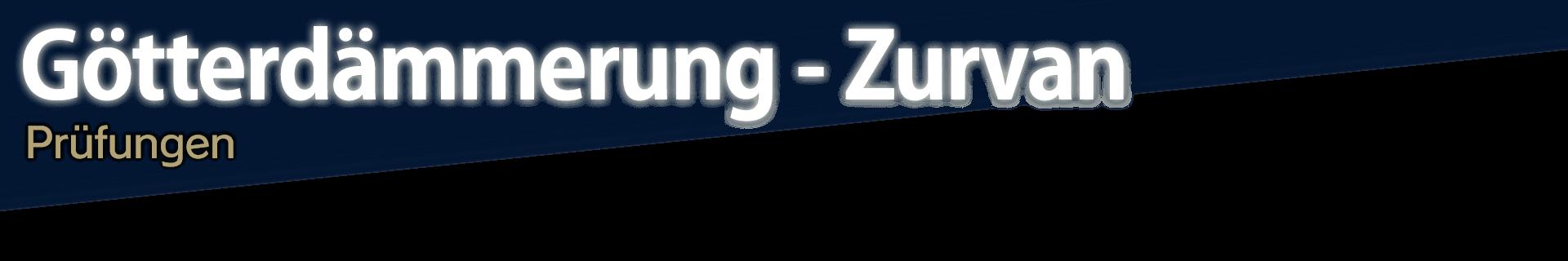 Götterdämmerung - Zurvan