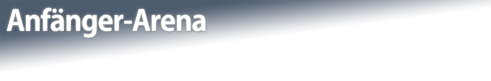 Anfänger-Arena
