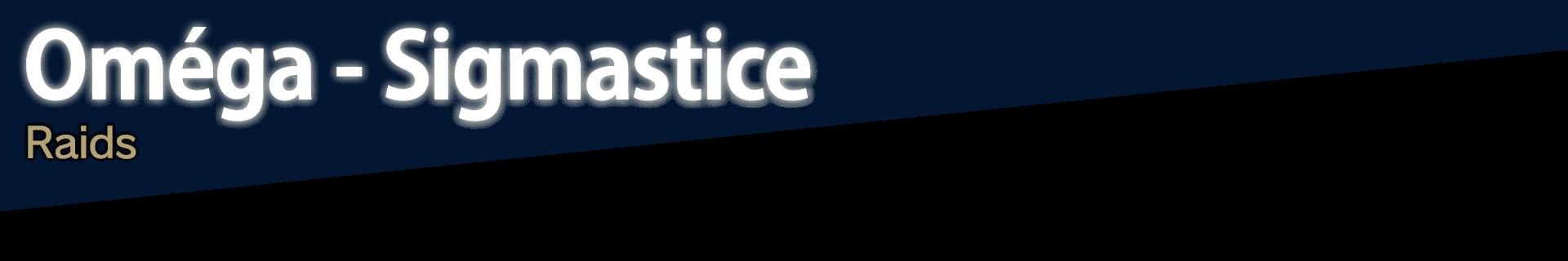 Oméga - Sigmastice