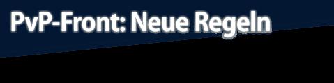 PvP-Front: Neue Regeln