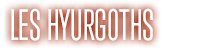 Les Hyurgoths