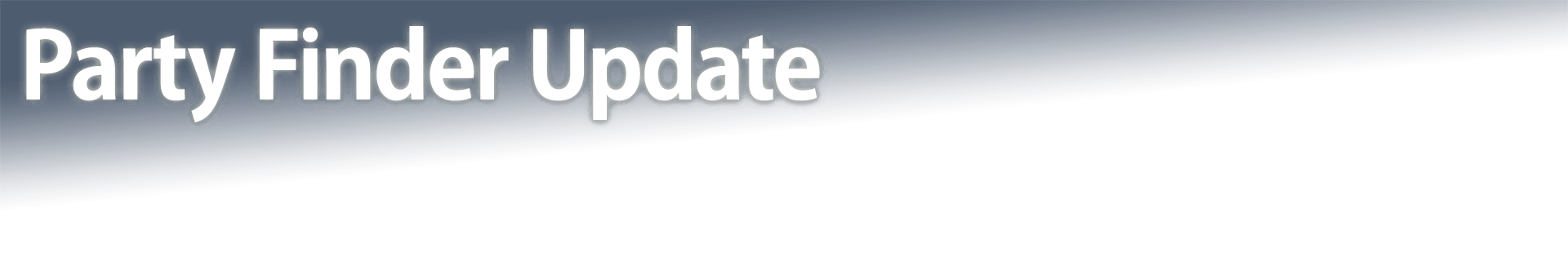 Party Finder Update