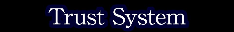 Trust System