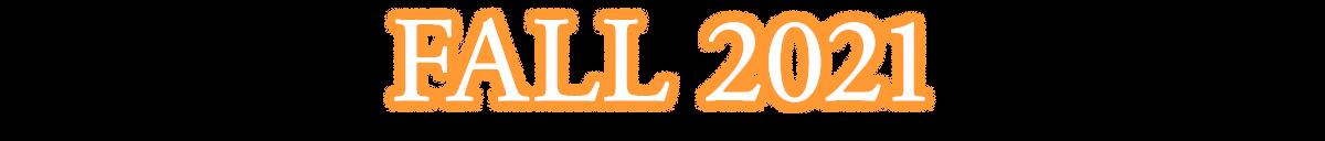 FALL 2021