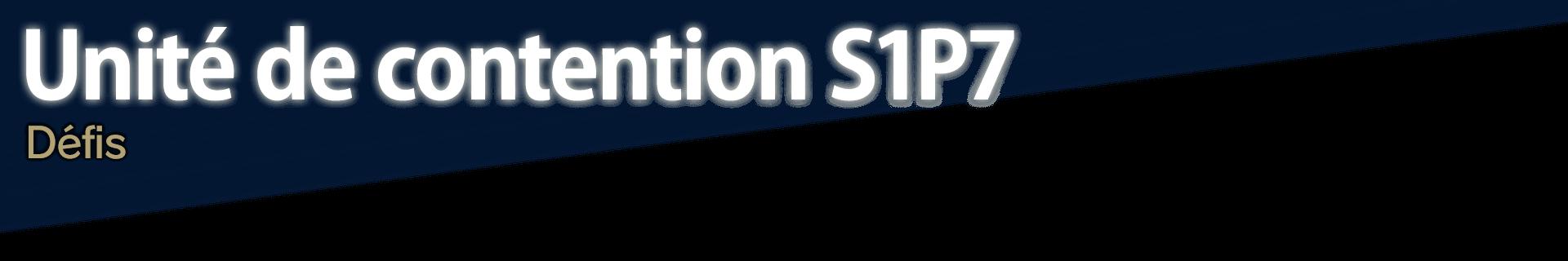 Unité de contention S1P7