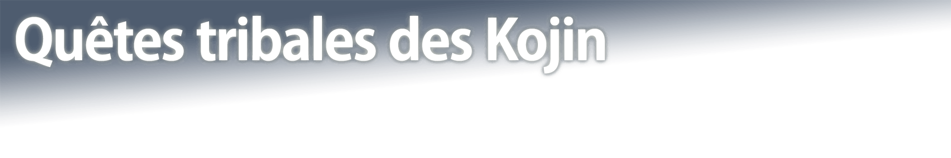 Quêtes tribales des Kojin