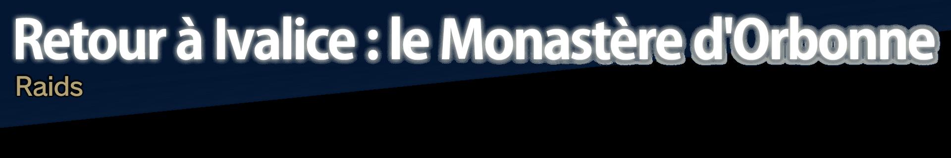 Retour à Ivalice : le Monastère d'Orbonne Raid