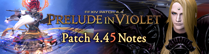 Patch 445 Notes Final Fantasy Xiv Der Lodestone