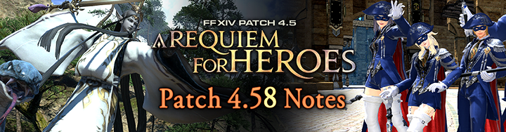 Patch 4 58 Notes | FINAL FANTASY XIV, The Lodestone