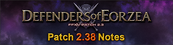 Patch 2 38 Notes (09/16/2014) | FINAL FANTASY XIV, The Lodestone
