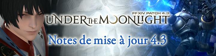 [MaJ] Under the Moonlight - Patch 4.3 49194095ca0dba8c7e2adf96e6ba7584c58ce7ce