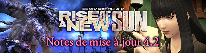 [MaJ] Rise of a New Sun - Patch 4.2 4b960446df43d11368996297169b965905a8ee5c