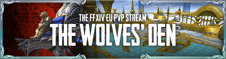 The Wolves' Den – The EU PvP Stream Archive Is Up | FINAL FANTASY