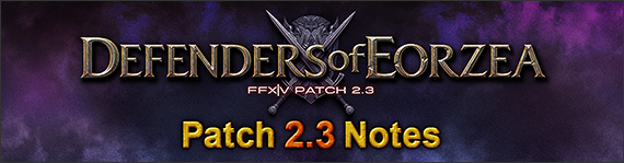 Patch 2 3 Notes (Full Release) (07/07/2014) | FINAL FANTASY XIV, The
