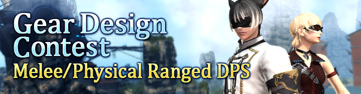 Announcing The Winners Of The Gear Design Contest Melee Physical Ranged Dps Final Fantasy Xiv The Lodestone