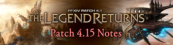 Patch 4 15 Notes | FINAL FANTASY XIV, The Lodestone